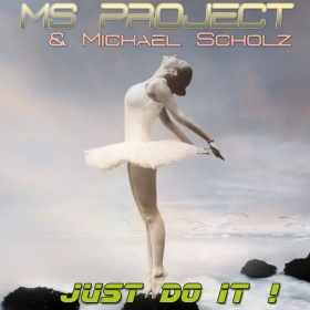 MS PROJECT & MICHAEL SCHOLZ - JUST DO IT